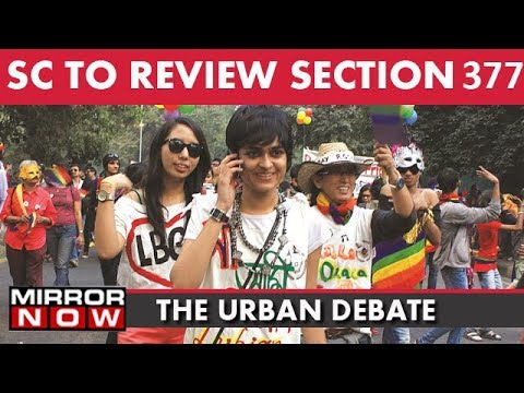 Supreme Court To Review Section 377 Which Criminalizes Gay Sex   The Urban Debate With Faye D'Souza