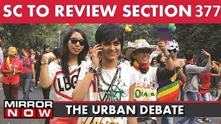 Supreme Court To Review Section 377 Which Criminalizes Gay Sex | The Urban Debate With Faye D'Souza