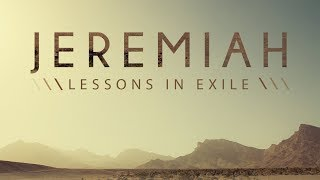 Jeremiah: Lessons in Exile | Founded in Truth Ministries