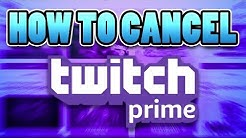 How To CANCEL Twitch Prime! Trial or Regular! DONT GET CHARGED!