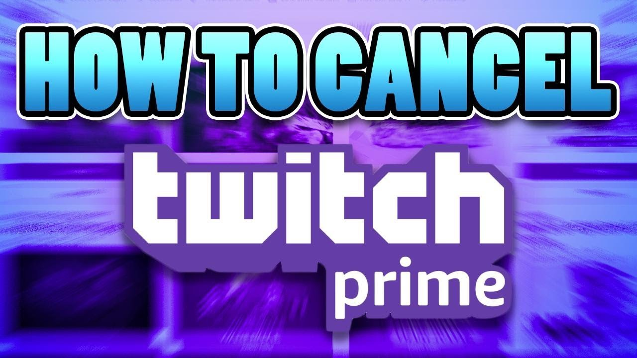 How To Cancel Twitch Prime Trial Or Regular Dont Get