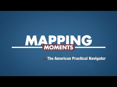 Mapping Moments: The American Practical Navigator (Episode 2)