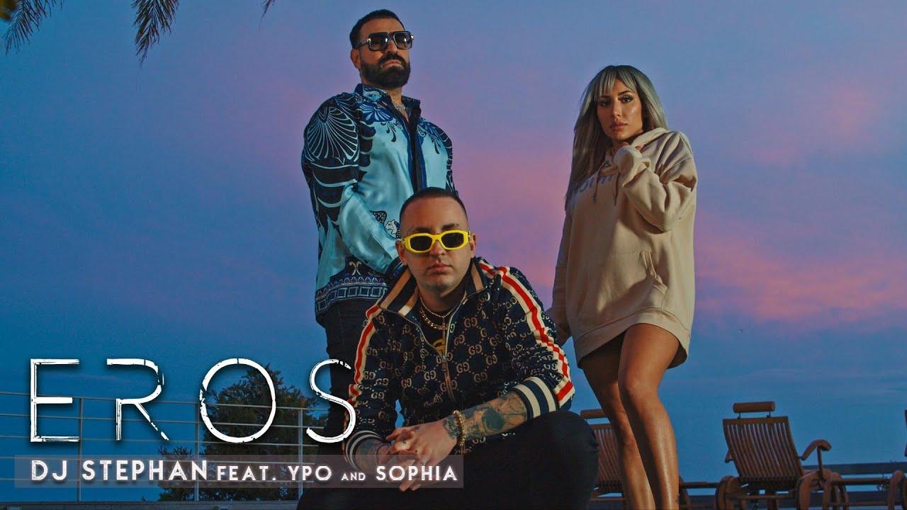 Download DJ Stephan ft YPO x Sophia - EROS (OFFICIAL VIDEO)
