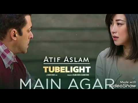 Main Agar Song || Tubelight Movie || Atif Aslam
