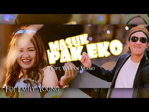 Mix - FDJ Emily Young - Masuk Pak Eko [OFFICIAL]