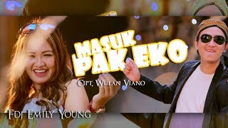 Download lagu FDJ Emily Young - Masuk Pak Eko [OFFICIAL]