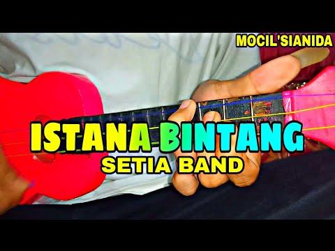 SETIA BAND - ISTANA BINTANG COVER KENTRUNG BY MOCIL'SIANIDA