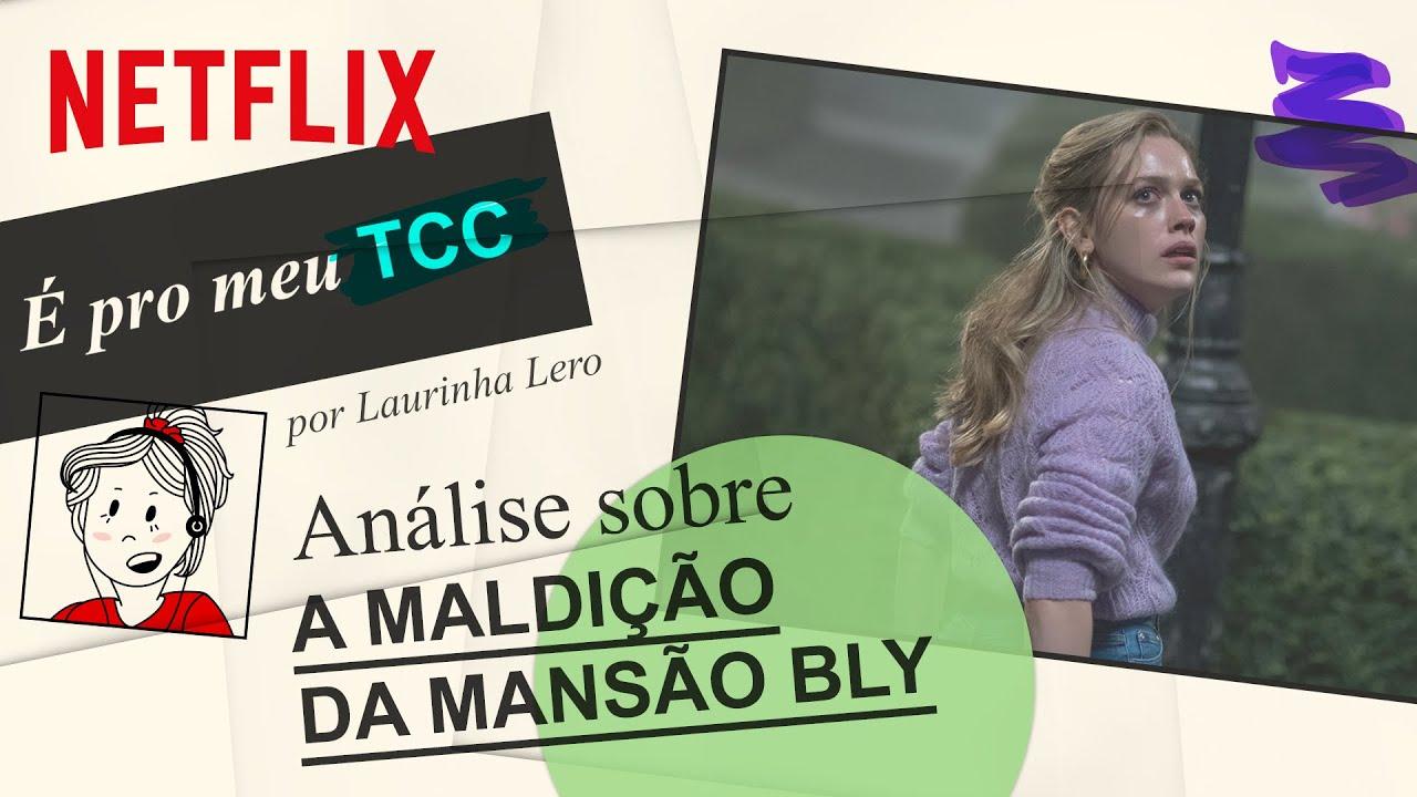 Uma análise sobre A Maldição da Mansão Bly | Netflix Brasil