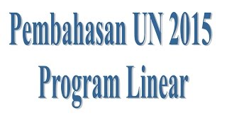 Video Pembahasan Soal UN 2015 Program Linear download MP3, 3GP, MP4, WEBM, AVI, FLV Agustus 2018