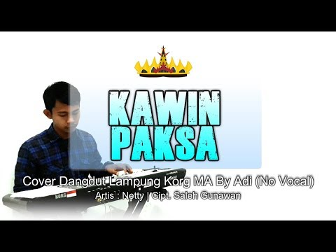 Kawin Paksa - Lagu Dangdut Lampung - Netty - Cover Keyboard No Vocal + Lirik