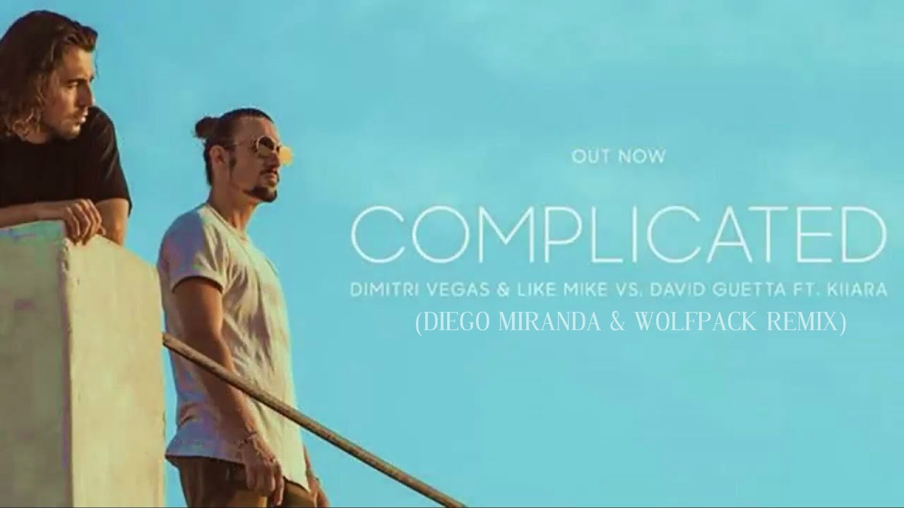 Dimitri Vegas Amp Like Mike Complicated Diego Miranda