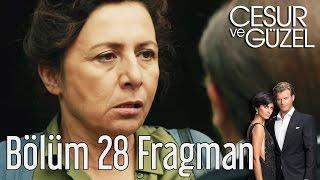 Cesur ve Güzel 28. Bölüm Fragman