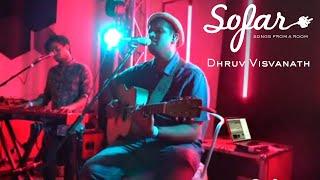 Gambar cover Dhruv Visvanath - Write | Sofar Delhi NCR