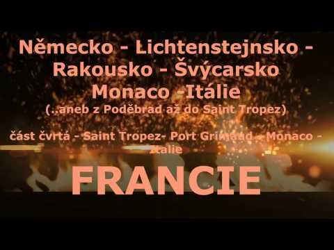 Francie 4 díl - Saint Tropez - Port Grimoud - Monaco