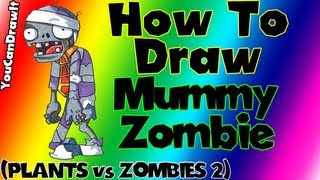 How To Draw Mummy Zombie from Plants vs Zombies 2 ✎ YouCanDrawIt ツ 1080p HD