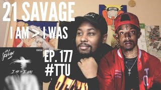 EPISODE 177 21 Savage - i am greater than i was ALBUM REACTION