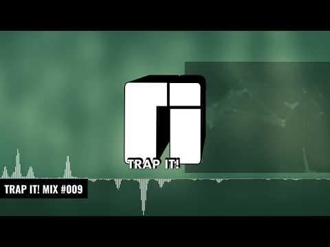 Trap It! Mix #009