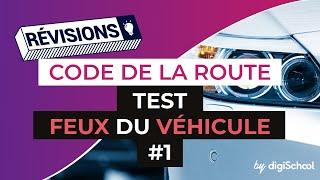 Code de la route : Test Feux du véhicule 1 correction