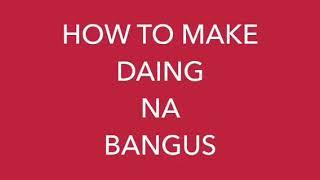 MARINATED MILKFISH IN VINEGAR AND GARLIC/DAING NA BANGUS