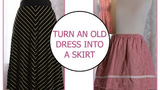 How to turn a Dress into a skirt (REMAKE)