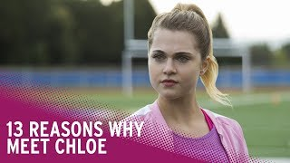 13 Reasons Why: Season 2 | Meet Chloe