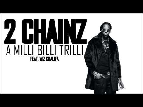 2 Chainz feat. Wiz Khalifa - A Milli Billi Trilli (HD)