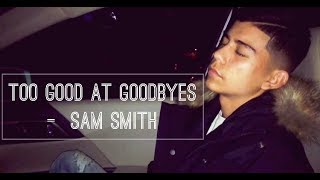 Top 5 best covers of Too Good At Goodbyes- Sam Smith | COVER SLIFE | * read description *