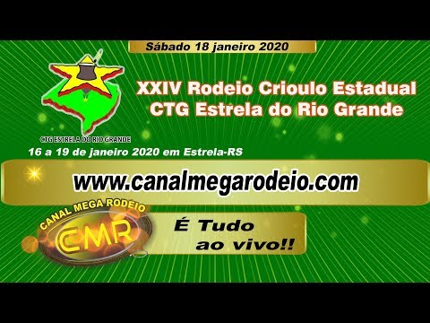 XXIV Rodeio Crioulo Estadual - CTG Estrela do Rio Grande - Estrela-RS 18/01/2020 Sabado