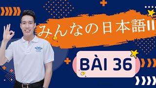 Học tiếng Nhật Minna no nihongo 2 - Ngữ pháp Bài 36