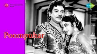 Poompuhar   Ennai Muthal Muthallaga song