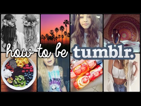 HOW TO BE TUMBLR