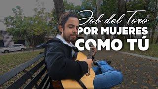 Pepe Aguilar - Por Mujeres Como Tú ( Job del Toro - Cover)