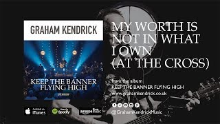 My Worth Is Not In What I Own - Graham Kendrick (with lyrics)