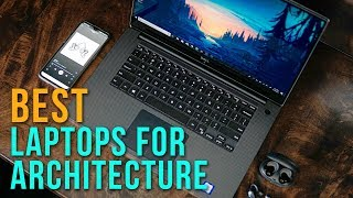 Best Laptops for Architects 2019