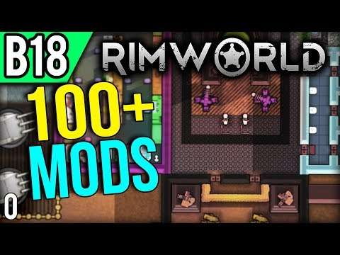 Over 100 Mods! - Let's Play RimWorld Modded Gameplay part 0 (Beta 18