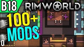 Over 100 Mods! - Let's Play RimWorld Modded Gameplay part 0 (Beta 18)