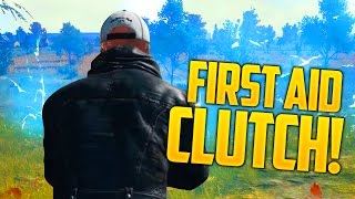 THE FIRST AID CLUTCH! (PlayerUnknown's BattleGrounds)