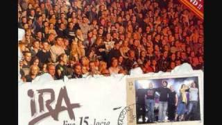 IRA - Bierz Mnie /Live na 15-lecie/