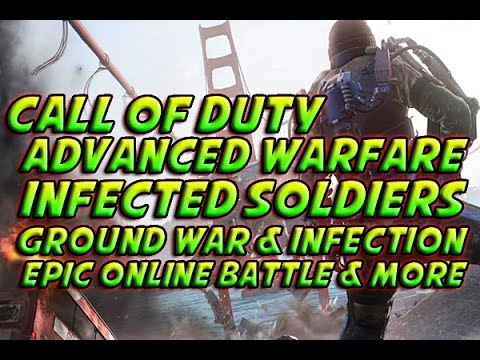 Call of Duty: Advanced Warfare - Infected Soldiers + Ground War & Infection & More!
