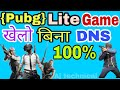 Play pubg mobile lite without dns 100% working || play pubg lite in india
