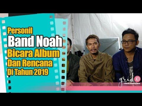 Personil Band Noah Bicara Soal Album Baru di Tahun 2019 Mp3