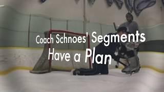 Coach Schnoes' Segments No. 12: Having a Plan
