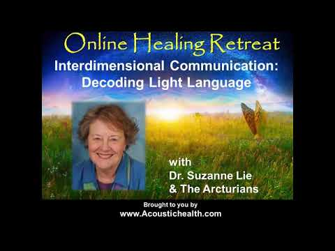Dr Suzanne Lie & The Arcturians on Interdimensional Communication Online Healing Retreat (promo)