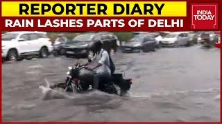 Rain Lashes Parts Of Delhi-NCR | Reporter Diary