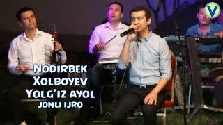 Nodirbek Xolboyev - Yolg