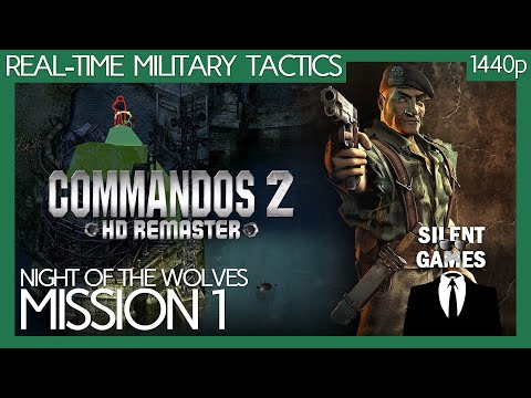 Commandos 2 HD Remaster - Mission 1 - PC Gameplay (No Commentary) 1440p - Night Of The Wolves