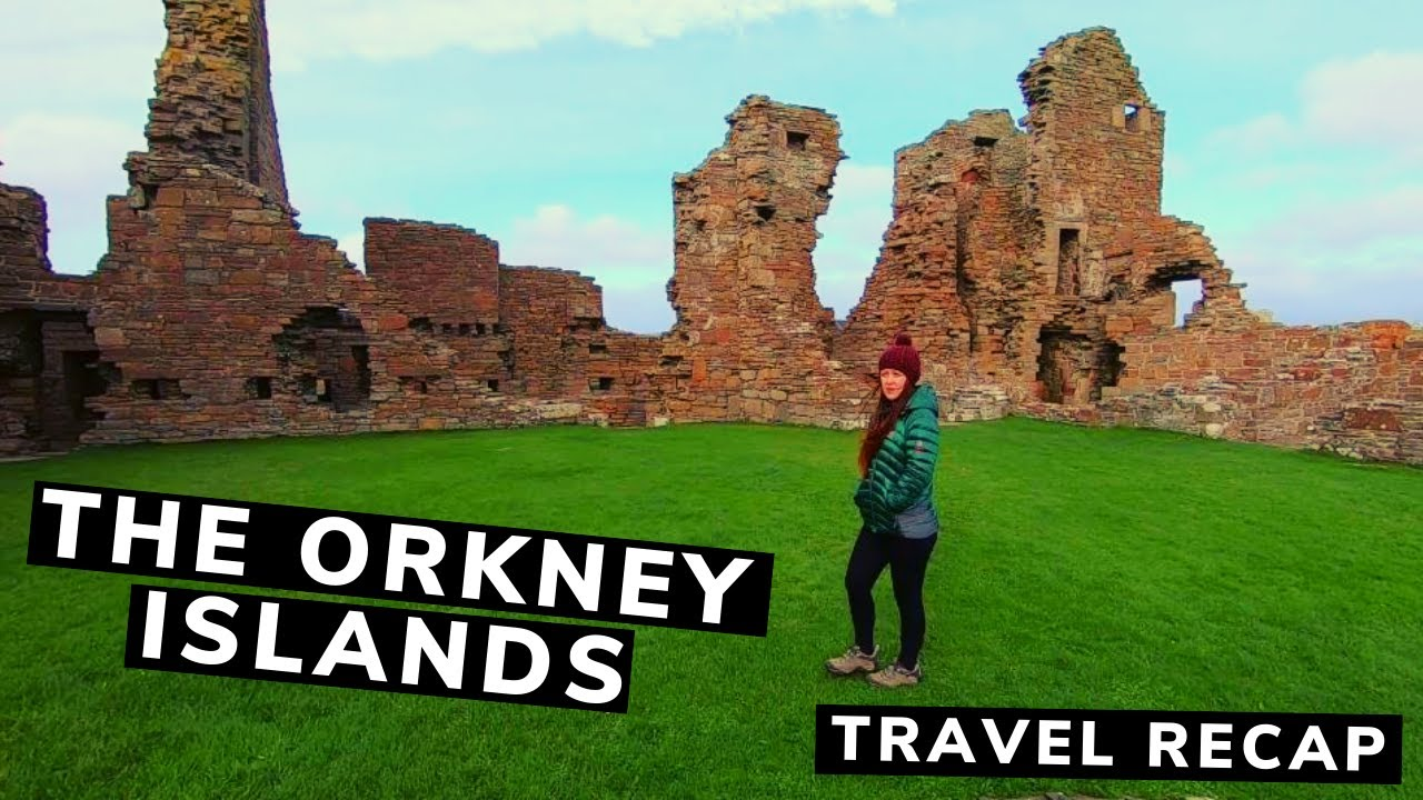 THE ORKNEY ISLANDS TRAVEL HIGHLIGHTS | Our best travel moments and tips