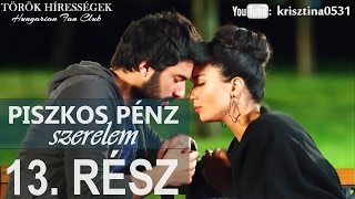 Piszkos Pénz, Szerelem 13.rész- Kara Para Ask (Hungarian subtitles)
