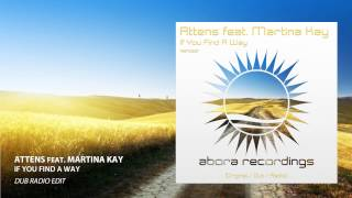 Attens feat. Martina Kay - If You Find a Way (Dub Radio Edit)