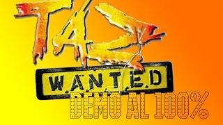 TAZ Wanted - Demo al 100%